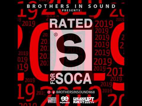 Rated S For Soca 2019 - Mixed By Brothers In Sound
