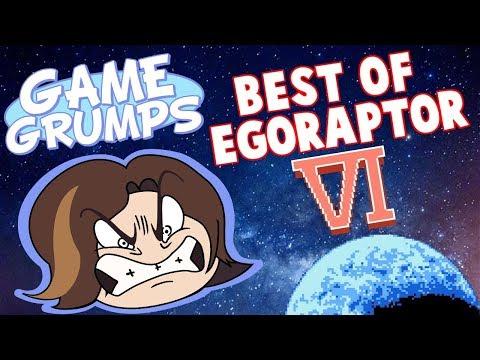 Game Grumps - Best of EGORAPTOR 6: RAGES OF REVELATION