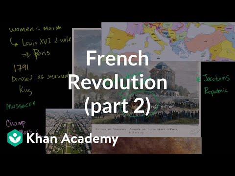French Revolution (part 2) | World history | Khan Academy