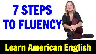 Why English is so Difficult and 7 Steps to Fluency in Listening and Speaking