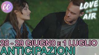 Love is in The Air:  29 Giugno, 30 Giugno e 1 Luglio Anticipazioni - Eda Toglie L'Anello di Serkan