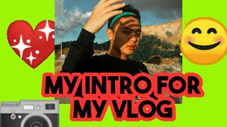 My intro for the Vlog!!!