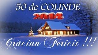 Repeat youtube video 50 DE COLINDE PENTRU SEARA DE CRACIUN [COLAJ NOU] 2015