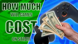 How much will games cost on Stadia?