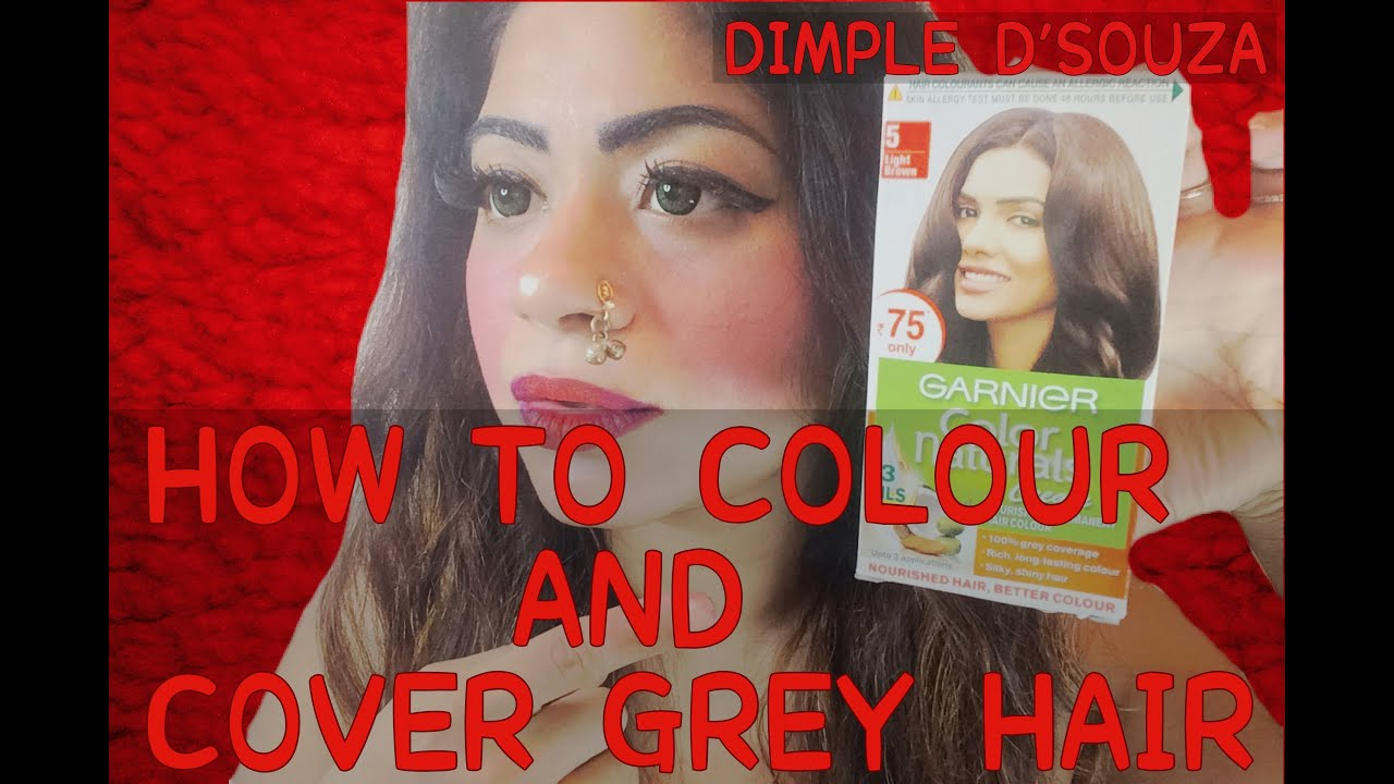 DIMPLE DSOUZA How To Colour And Cover Grey Hairhow To Use - Hair colour youtube