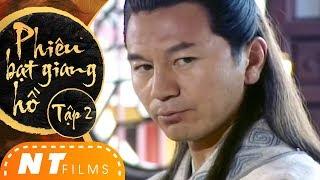Phiêu Bạt Giang Hồ - Tập 2 | Phim Cổ Trang Kiếm Hiệp Hay | NT Films