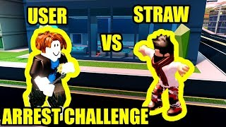 1v1 USER vs STRAW ARREST CHALLENGE 2 | Roblox Jailbreak