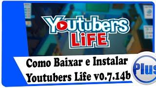 Como Baixar e Instalar Youtubers Life v0.7.14b
