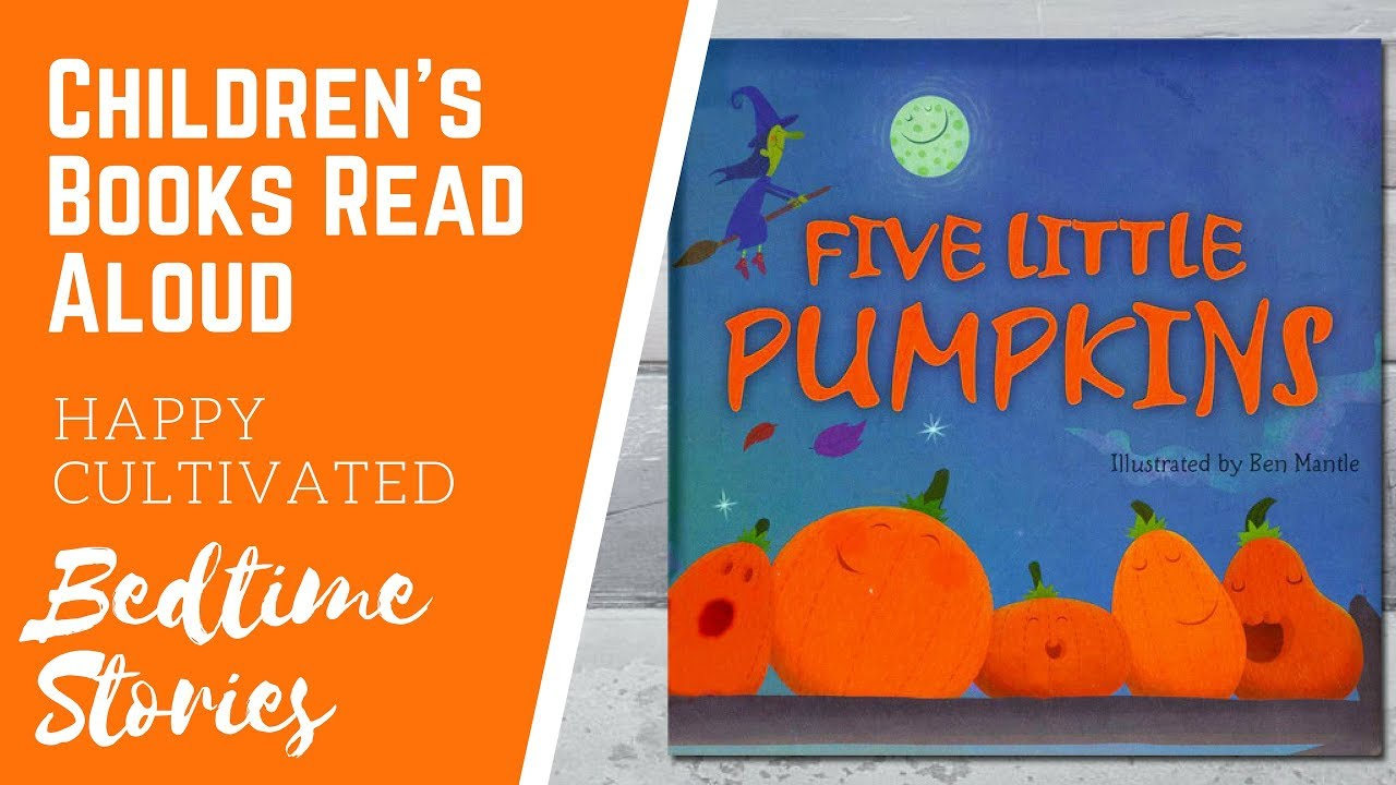 Five Little Pumpkins Sitting On A Gate Halloween Books For Kids Pumpkin Book For Kids Youtube