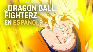 Así sonaría Dragon Ball Fighterz en español
