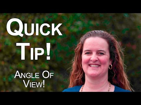 Quick Tip Lens Angle of View