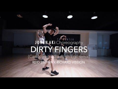 Dirty Fingers (Carl & Swedish Remix) - REID STEFAN X RICHARD VISSION | Jonah Aki Choreography
