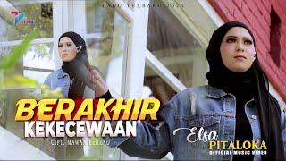 Download lagu Elsa Pitaloka  - BERAKHIR KEKECEWAAN (Official Music Video)