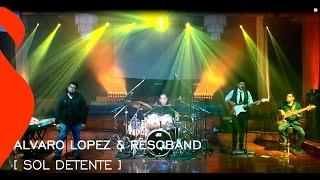 Alvaro Lopez & ResQband - Sol detente  [Video Oficial] FuegoMusicMedia