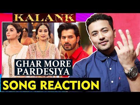 Ghar More Pardesiya Song | REACTION | REVIEW | Kalank | Alia Bhatt, Varun Dhawan, Madhuri Dixit
