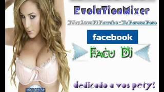 Toby Love Ft Farruko - Te Parece Poco (Official Remix) [Dj FaCu Mix - Evolution-Mixer]Godoy cruz♥