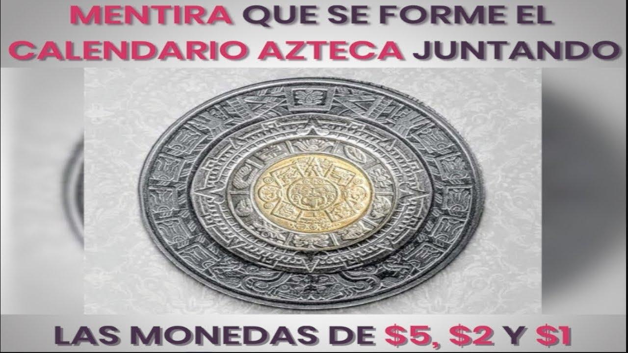 ad64187c064 Mentira que se forme el Calendario Azteca juntando las monedas de $5, $2 y  $1