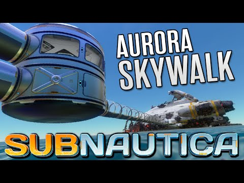 Subnautica Gameplay - AURORA SKYWALK | Let's Play Subnautica!