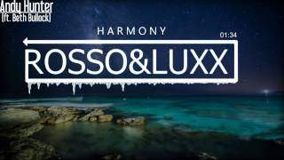 Andy Hunter - Harmony ft. Beth Bullock (Rosso&Luxx Remix)