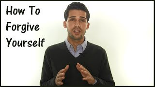 How To Forgive Yourself - How To Stop Feeling Guilty