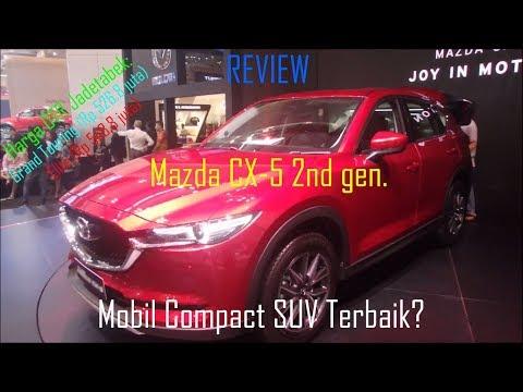 Review Mazda CX-5 Terbaru di GIIAS 2017 (Indonesia) - Mobil Compact SUV Terbaik?