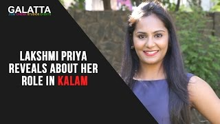 Lakshmi Priya reveals about her role in Kalam