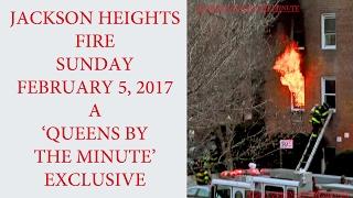 JACKSON HEIGHTS FIRE - SUNDAY 2/5/2017