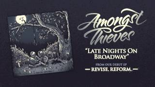 Amongst Thieves - Late Nights On Broadway
