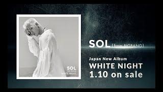 SOL (from BIGBANG) - 'WHITE NIGHT' JP Trailer