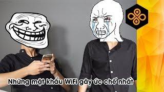 Những mật khẩu WIFI gây ức chế nhất - Dũng Lái hài hước