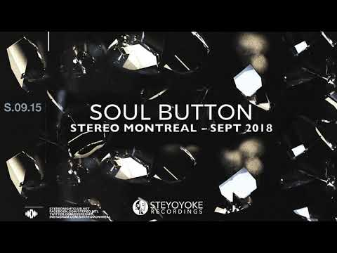 Soul Button - 7 hours extended set at Stereo Montreal - Sept 15, 2018