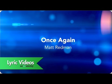 Matt Redman - Once Again - Lyric Video