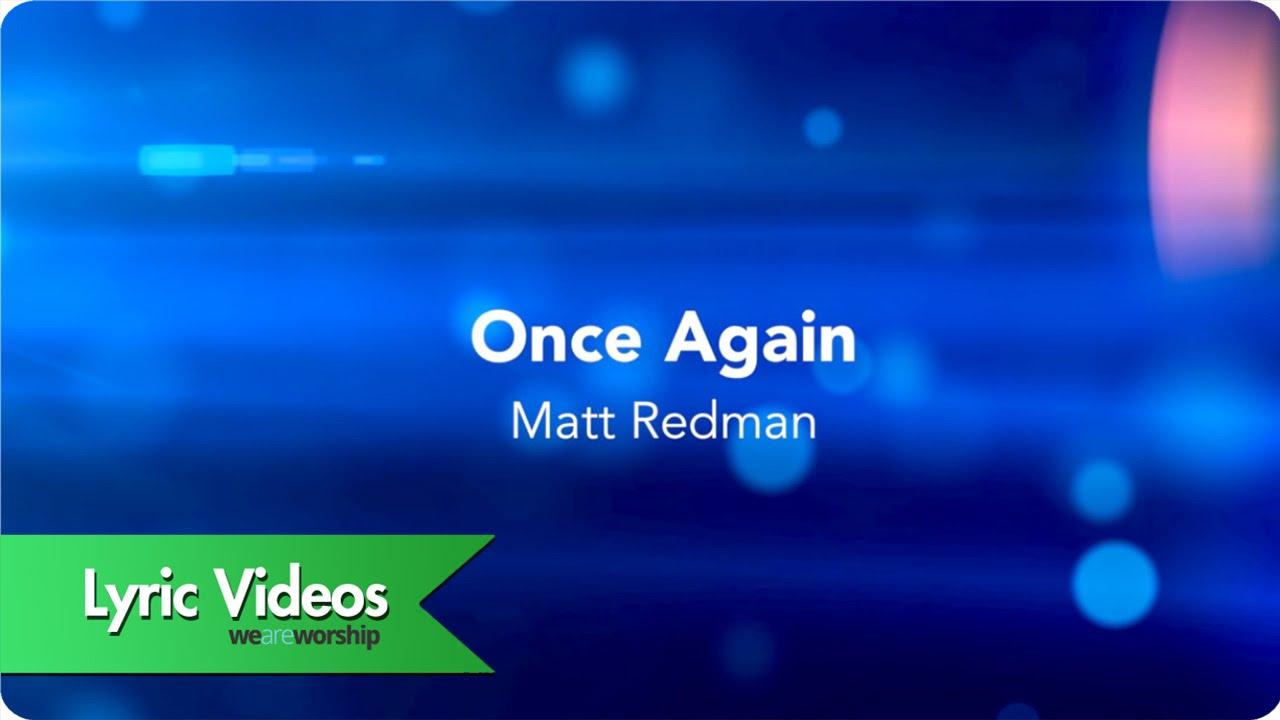 matt-redman-once-again-lyric-video-weareworshipmusic