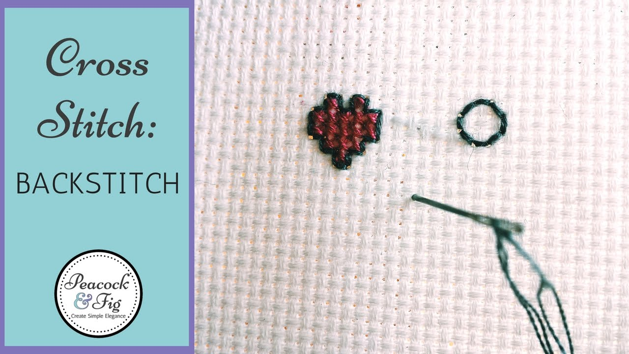 Backstitch Tutorial For Embroidery And Cross Stitch Youtube