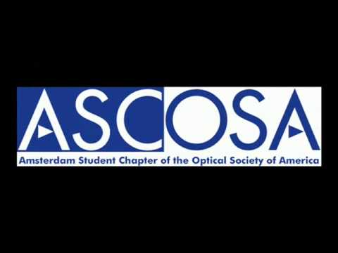 ASCOSA - Amsterdam Student Chapter of the Optical Society of America