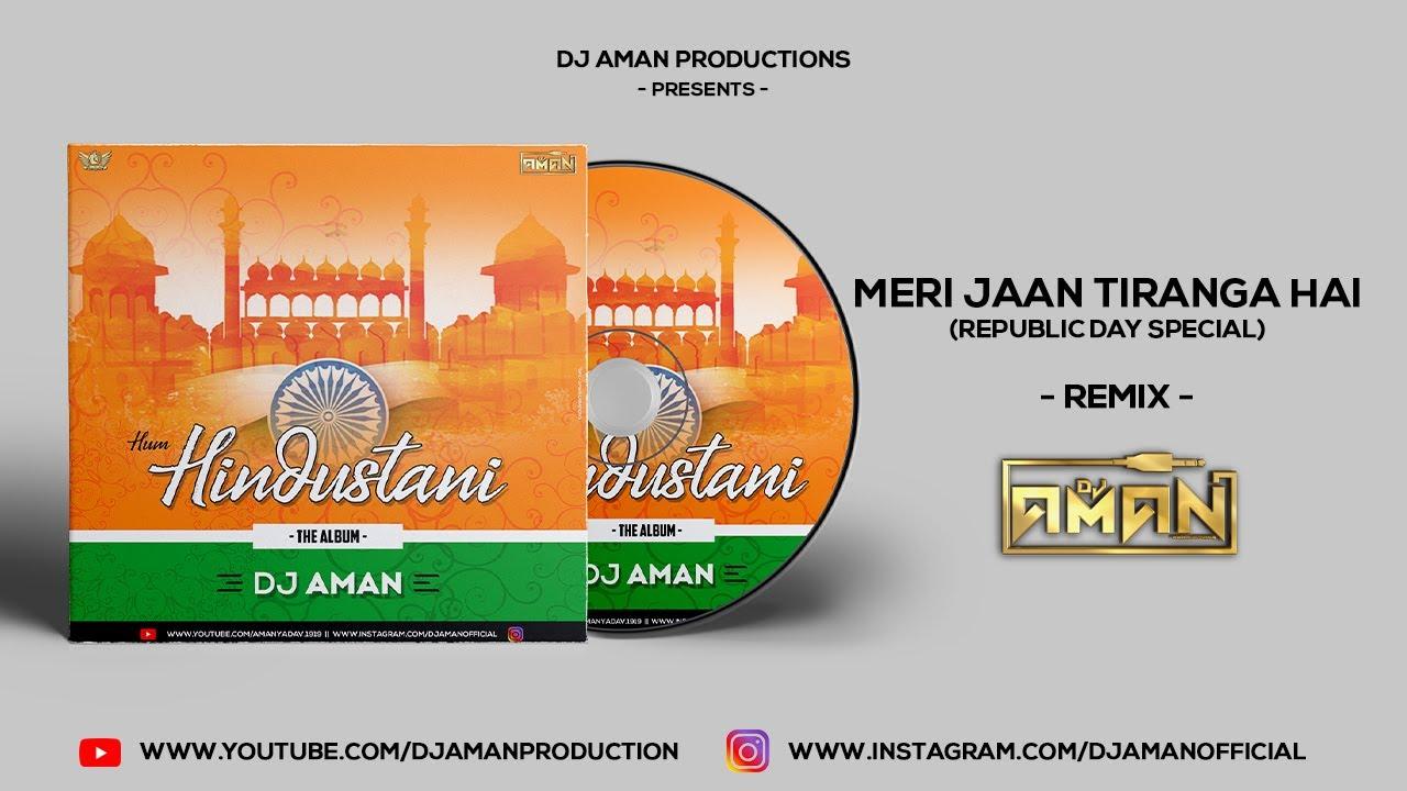 Meri Jaan Tiranga Hai | Meri Shan Tiranga Hai (Remix) - DJ Aman