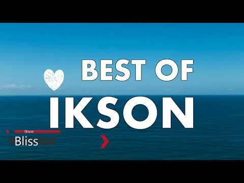★ IKSON  MIX  ✪  Best IKSON Songs 2018 ★