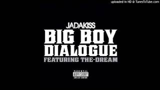 Jadakiss - Big Boy Dialogue (Ft. The Dream)