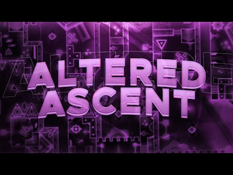 Altered Ascent (Extreme Demon) By Prism And More | Geometry Dash