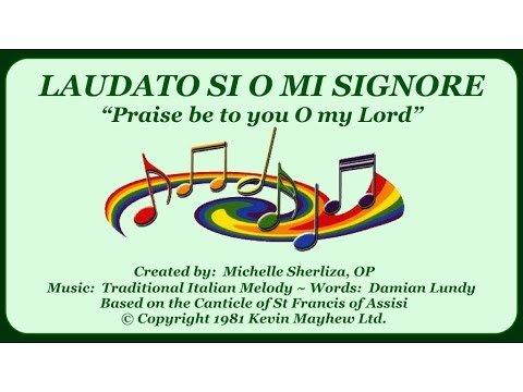 LAUDATO SI O MI SIGNORE ~ In Thanksgiving For Pope Francis' Encyclical