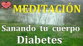 MEDITACIÓN. Sanando tu cuerpo. Diabetes.