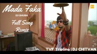 mada faka full song   mada faka tripling   remix   dj shubh   tvf tripling s01e03   tvf