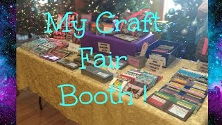My Craft Fair Booth Tour !
