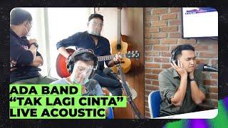 Ada Band Tak Lagi Cinta Live Acoustic From Mara