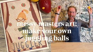 Make Your Own Juggling Balls | Messy Masters Art Class | Learn at home with Maggie & Rose