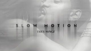 Trey Songz - slow motion *NEW 2015*