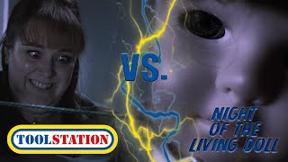 TOOLSTATION VS. NIGHT OF THE LIVING DOLL