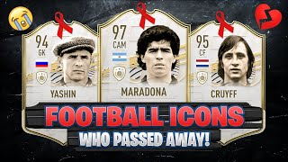 FOOTBALL ICONS WHO PASSED AWAY! 😭💔| FT. MARADONA, CRUYFF, YASHIN... etc