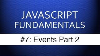 Javascript Events Tutorial Part 2 - Javascript Tutorials for Beginning Web Development
