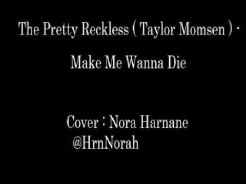 You Make Me Wanna Die , cover by Nora Harnane